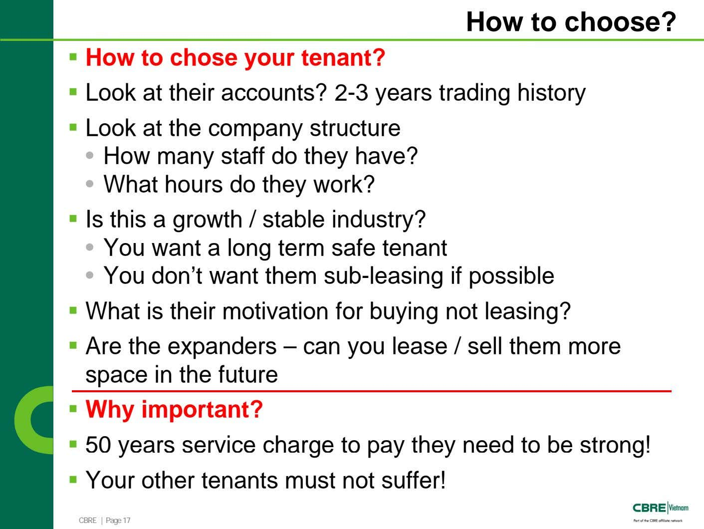 How to choose? How to chose your tenant? Look at their accounts? 2-3 years trading