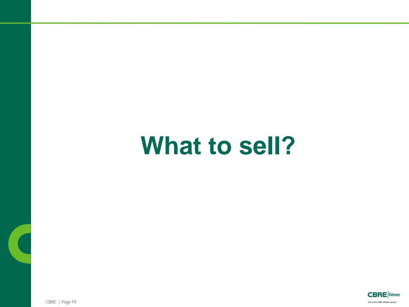 What to sell? CBRE | Page 19