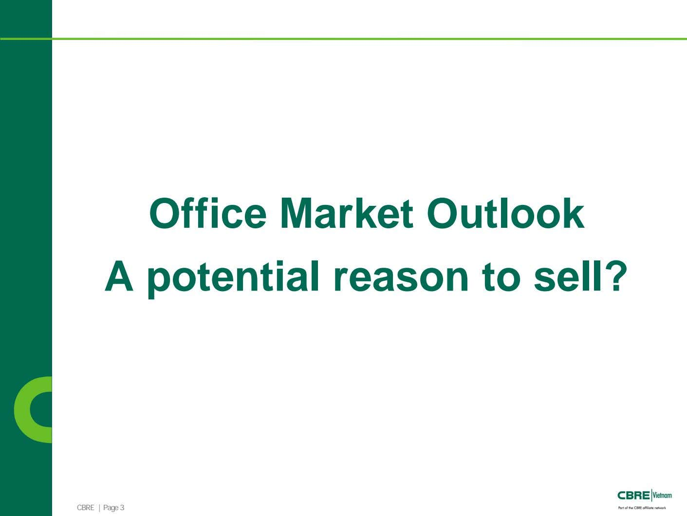 Office Market Outlook A potential reason to sell? CBRE | Page 3
