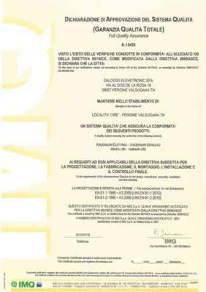 the standard UNI EN ISO 9001:2008. CSQ Company Certificate EC Certificate of Full Quality Assurance (electric