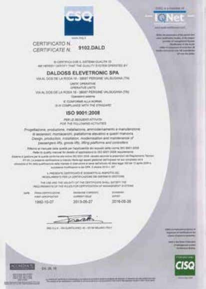 is certified according to the standard UNI EN ISO 9001:2008. CSQ Company Certificate EC Certificate of