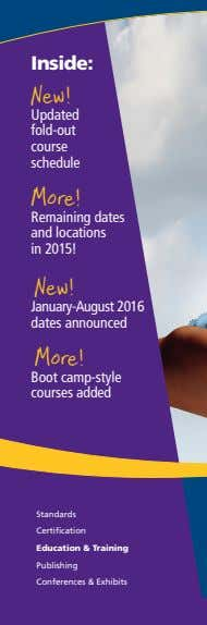 Inside: New! Updated fold-out course schedule More! Remaining dates and locations in 2015! New! January-August