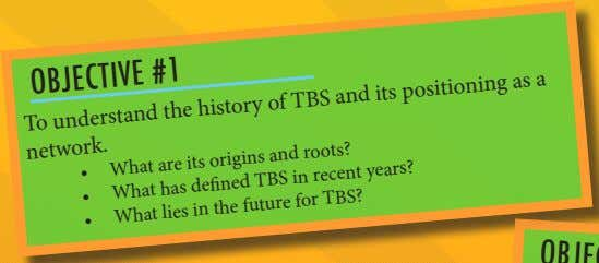 OBJECTIVE #1 To understand the network. and its positioning as a history of TBS •