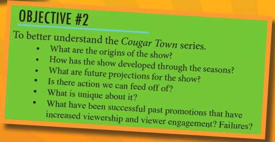 OBJECTIVE #2 To better understand the Cougar Town series. • What are the origins of