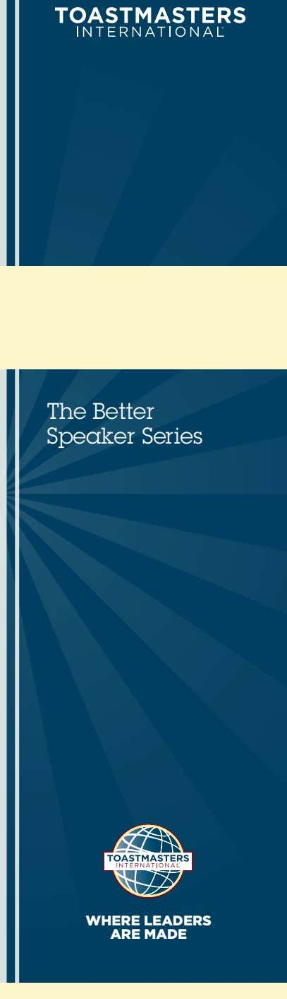 The Better Speaker Series WHERE LEADERS ARE MADE