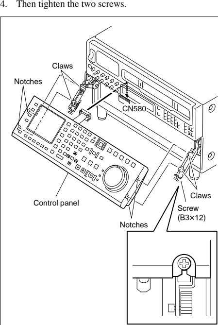 4. Then tighten the two screws. Claws Notches CN580 Claws Control panel Screw (B3x12) Notches