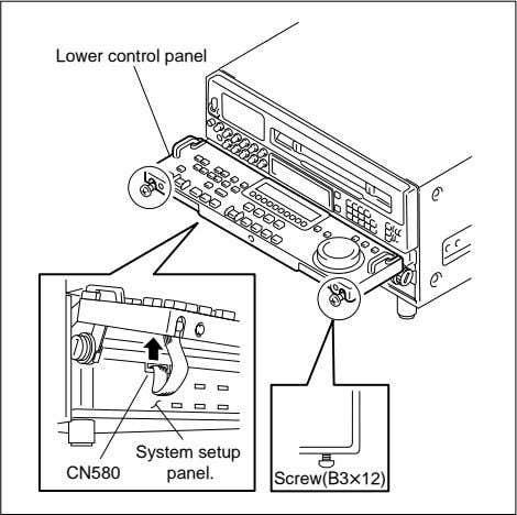 control panel System setup CN580 panel. Screw(B3x12) 4. While pushing the loosened black screws in the