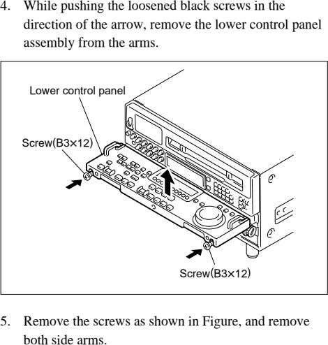 4. While pushing the loosened black screws in the direction of the arrow, remove the