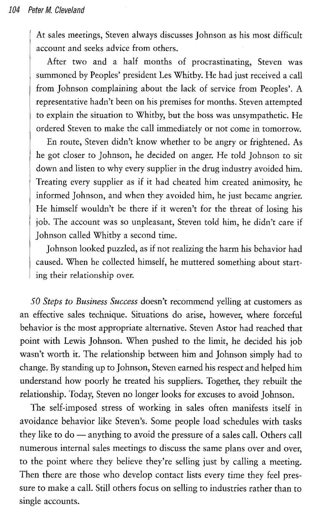 104 Peter M. Cleveland At sales meetings, Steven always discusses Johnson as his most difficult