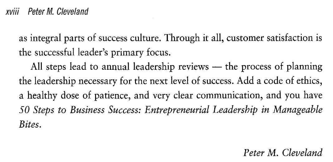 xviii Peter M. Cleveland as integral parts of success culture. Through it all, customer satisfaction