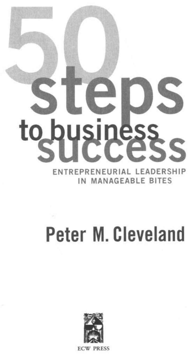 50 steps success ENTREPRENEURIALALANTIASIOA IN MSNSGRSBKR BUYRD Peter M. Clevand ECW PRESS