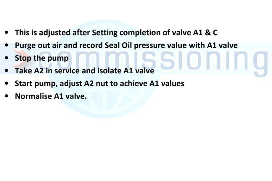 • This is adjusted after Setting completion of valve A1 & C • Purge out