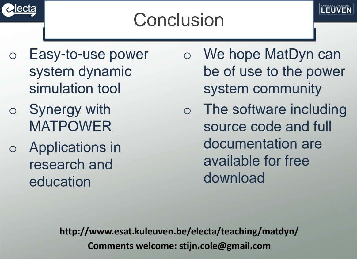 Conclusion o Easy-to-use power system dynamic simulation tool o We hope MatDyn can be of