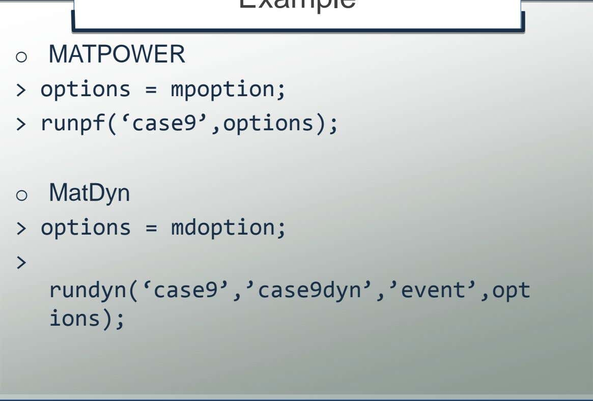 options = mdoption; > rundyn('case9','case9dyn','event',opt ions); © K.U.Leuven – ESAT/Electa 7