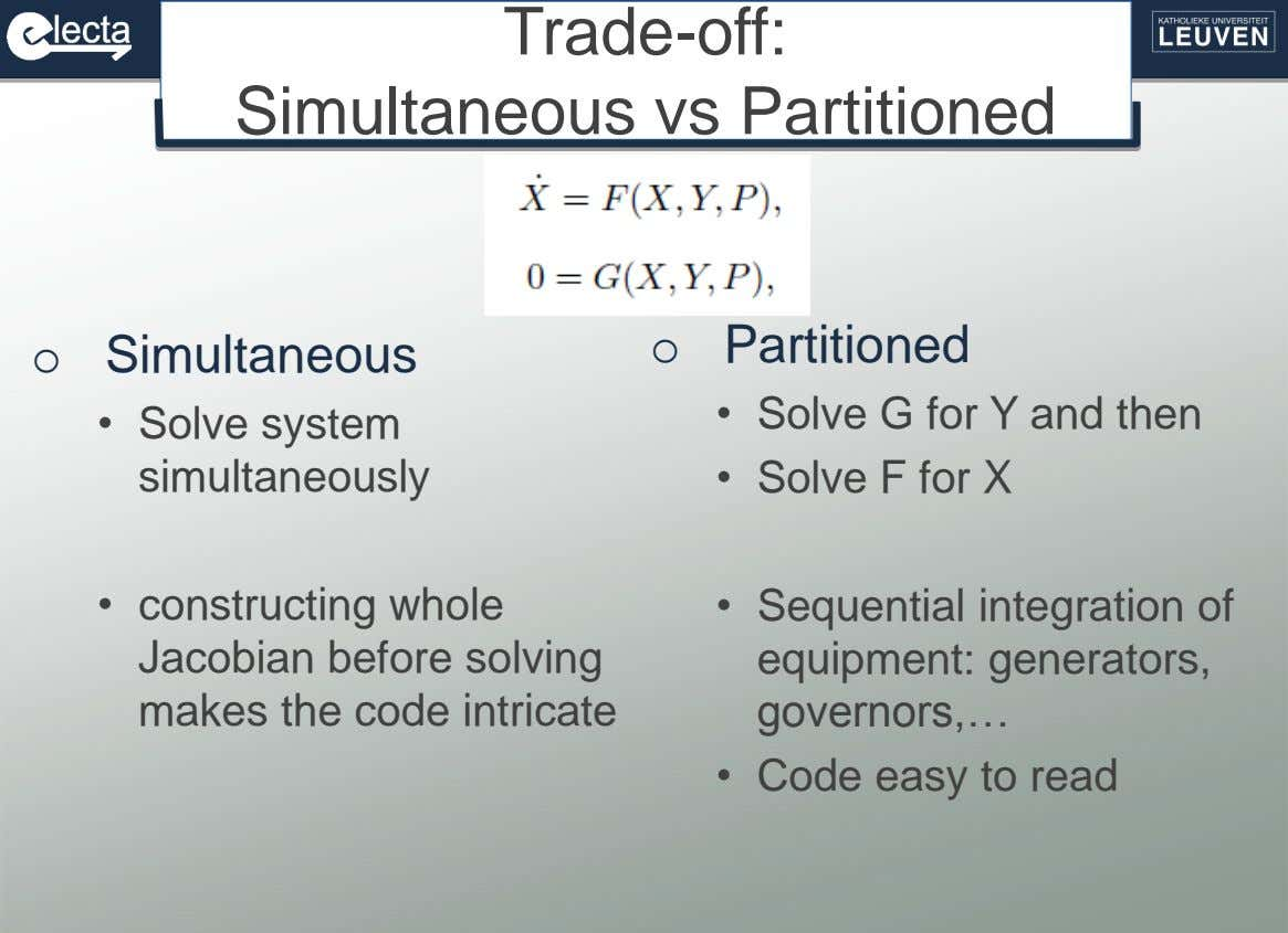 Trade-off: Simultaneous vs Partitioned o Simultaneous o Partitioned • Solve G for Y and then