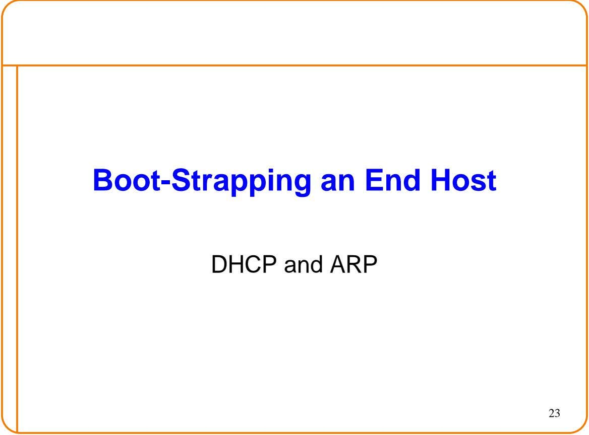 Boot-Strapping an End Host DHCP and ARP 23