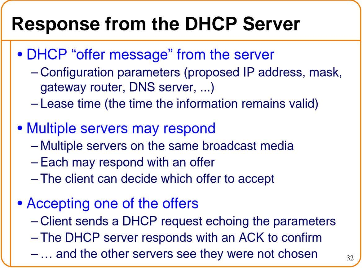 "Response from the DHCP Server • DHCP ""offer message"" from the server – Configuration parameters (proposed"