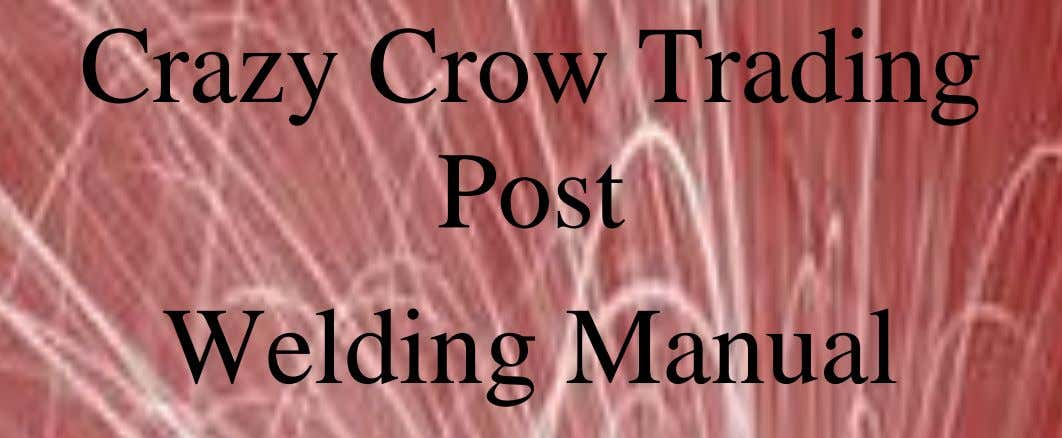 Crazy Crow Trading Post Welding Manual