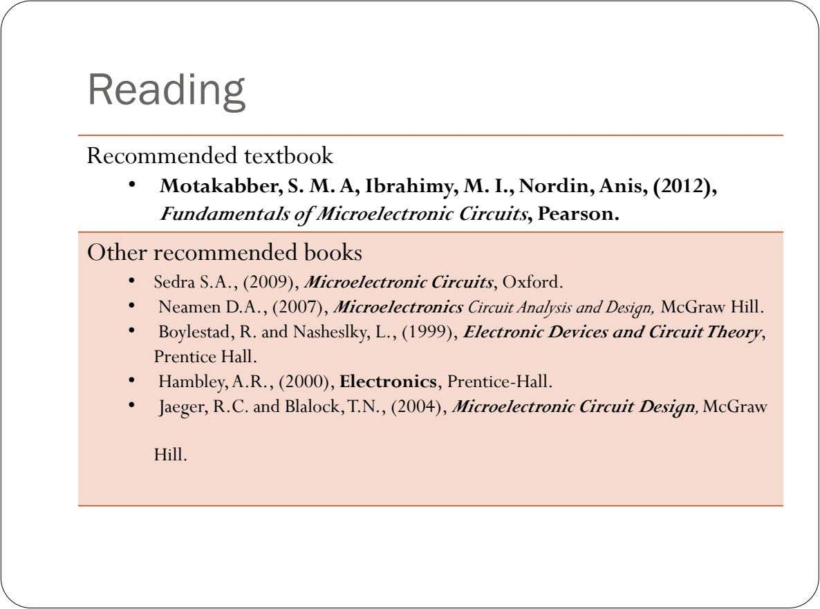 Reading Recommended textbook • Motakabber, S. M. A, Ibrahimy, M. I., Nordin, Anis, (2012), Fundamentals of