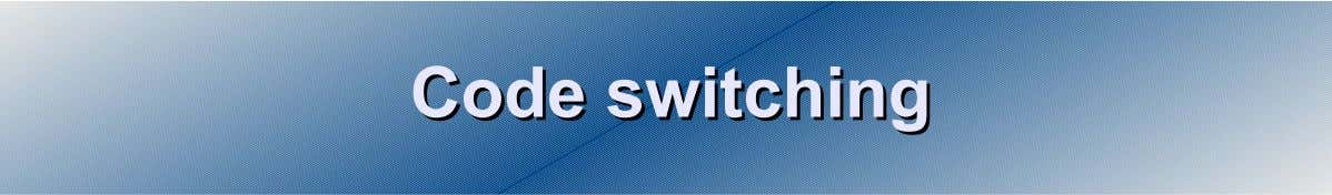 CodeCode switchingswitching