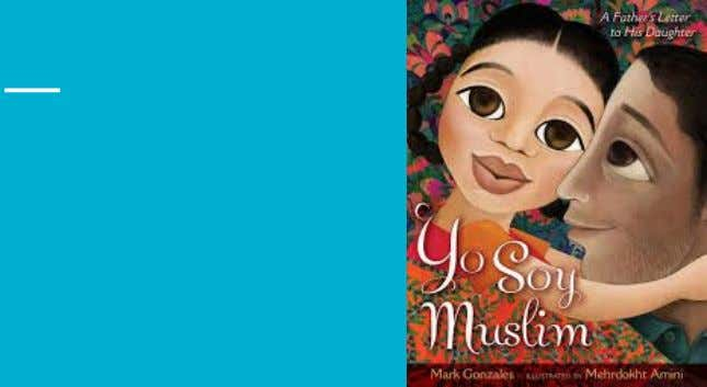 Yo Soy Muslim: A Father's Letter to His Daughter Sabrina Osman and Addison Schmidt
