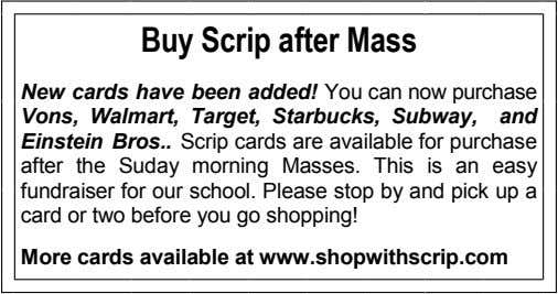 Buy Scrip after Mass New cards have been added! You can now purchase Vons, Walmart,
