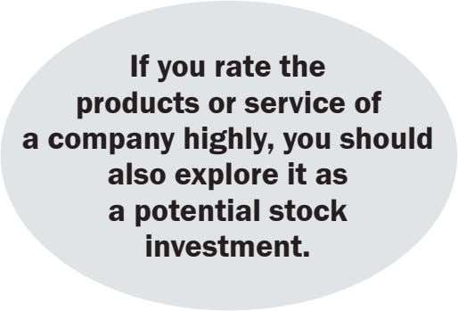 If you rate the products or service of a company highly, you should also explore