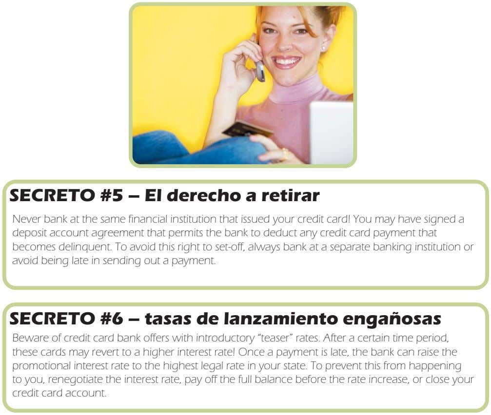 SECRETO #5 – El derecho a retirar Never bank at the same financial institution that