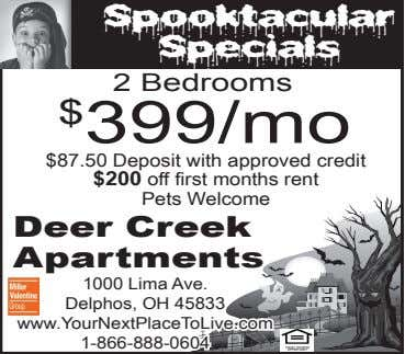 Spooktacular Specials 2 Bedrooms $ 399/mo $87.50 Deposit with approved credit $200 off first months