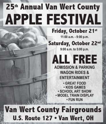 25 th Annual Van Wert County APPLE FESTIVAL Friday, October 21 st 11:00 a.m. -