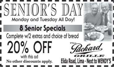 SENIOR'SDAY Monday and Tuesday All Day! 8 Senior Specials Complete w/2 extras and choice of