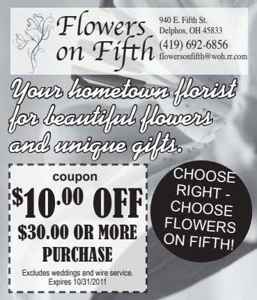 Flowers on Fifth 940 E. Fifth St. Delphos, OH 45833 (419) 692-6856 flowersonfifth@woh.rr.com Your hometown
