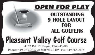 OPEN FOR PLAY OUTSTANDING 9 HOLE LAYOUT FOR ALL GOLFERS Pleasant Valley Golf Course 4152