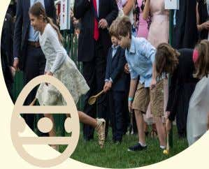 For over 130 years, the White House has hosted the Easter Egg Roll on its
