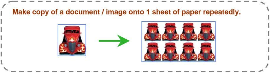 Make copy of a document / image onto 1 sheet of paper repeatedly.