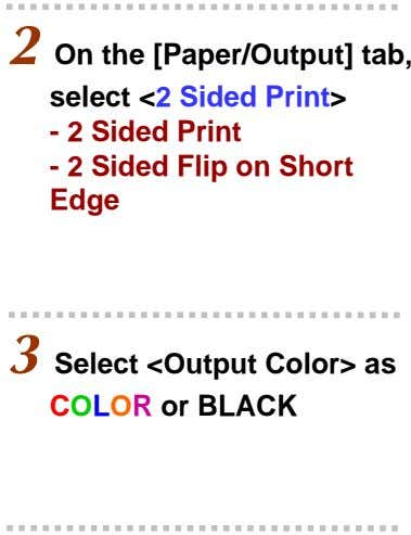 2 On the [Paper/Output] tab, select <2 Sided Print> - 2 Sided Print - 2