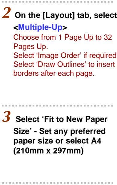 2 On the [Layout] tab, select <Multiple-Up> Choose from 1 Page Up to 32 Pages