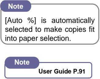 Note [Auto %] is automatically selected to make copies fit into paper selection. Note User