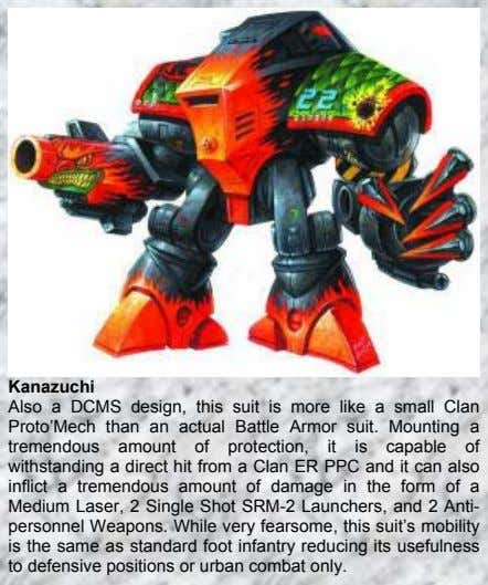 Kanazuchi Also a DCMS design, this suit is more like a small Clan Proto'Mech than