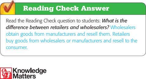 Reading Check Answer Read the Reading Check question to students: What is the difference between