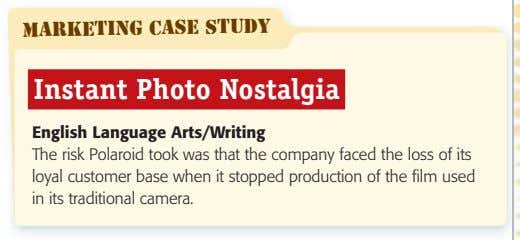 Marketing CASE STUDY Instant Photo Nostalgia English Language Arts/Writing The risk Polaroid took was that