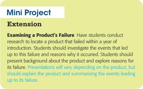 Mini Project Extension Examining a Product's Failure Have students conduct research to locate a product