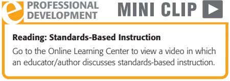 PROFESSIONAL DEVELOPMENT Reading: Standards-Based Instruction Go to the Online Learning Center to view a video