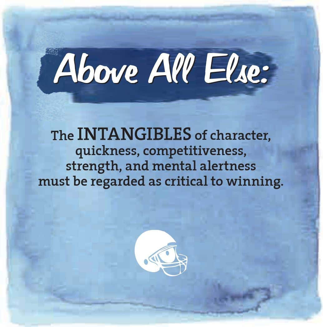 Above Above All All Else: Else: The INTANGIBLES of character, quickness, competitiveness, strength, and mental
