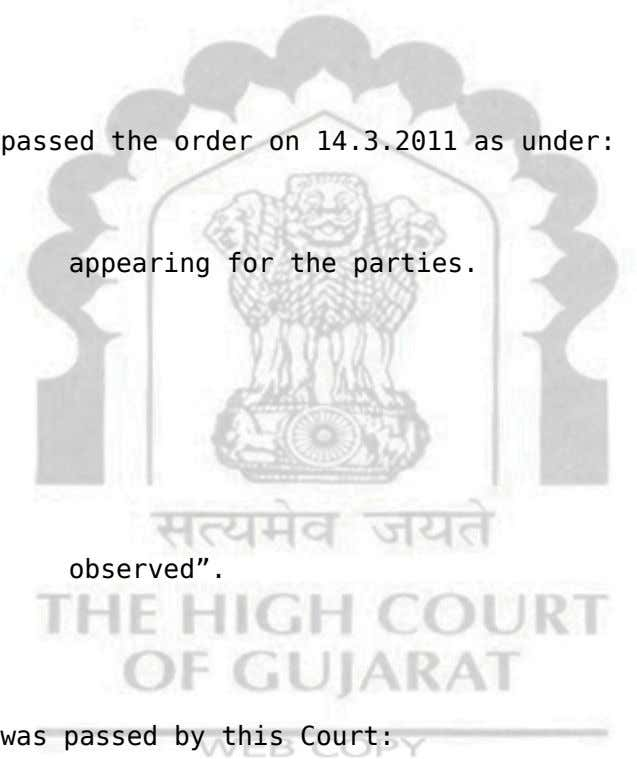 "passed the order on 14.3.2011 as under: ""We have appearing for the parties. the petitioner"