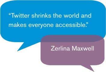 """Twitter shrinks the world and makes everyone accessible."" Zerlina Maxwell"