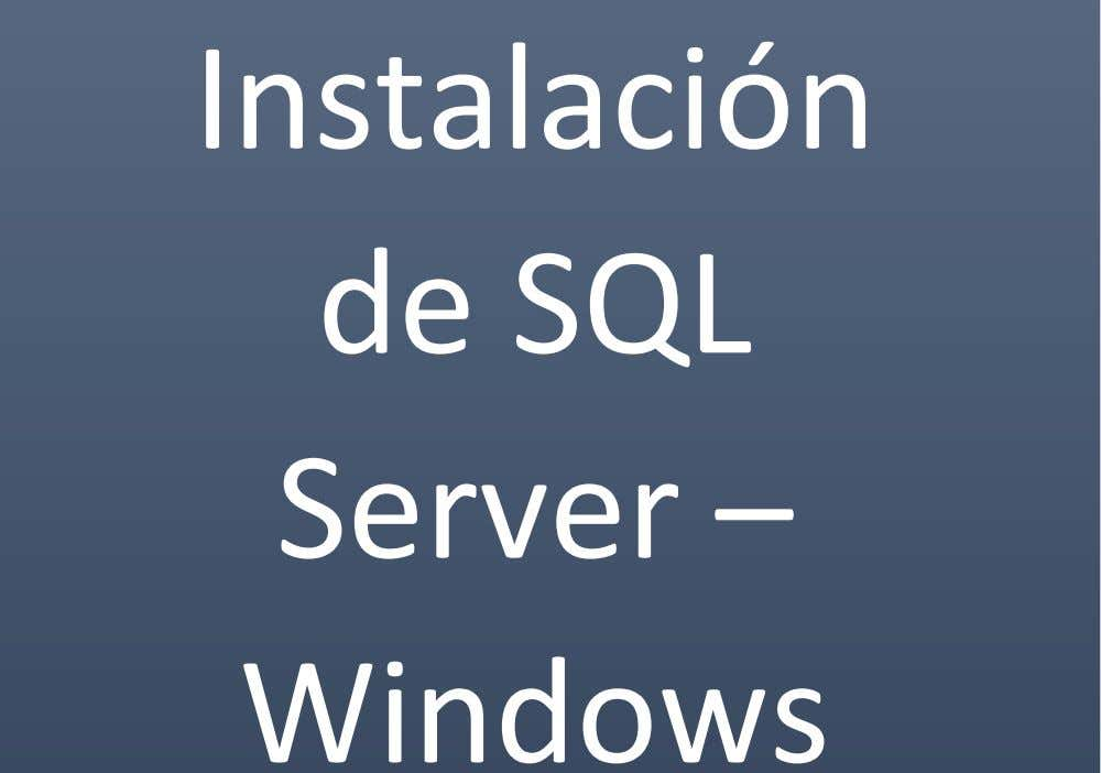 Instalación de SQL Server – Windows