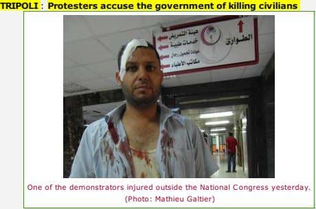 TRIPOLI : Protesters accuse the government of killing civilians One of the demonstrators injured outside