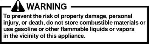WARNING To prevent the risk of property damage, personal injury, or death, do not store
