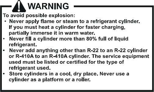 explosion or death, practice safe handling of refrigerants.     To avoid possible explosion, use only